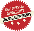 Great Cross-Sell Opportunity for Med Supp Agents